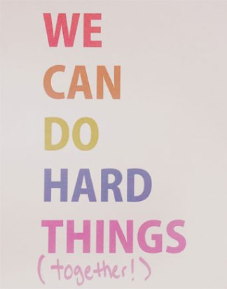 Graphic that says we can do hard things